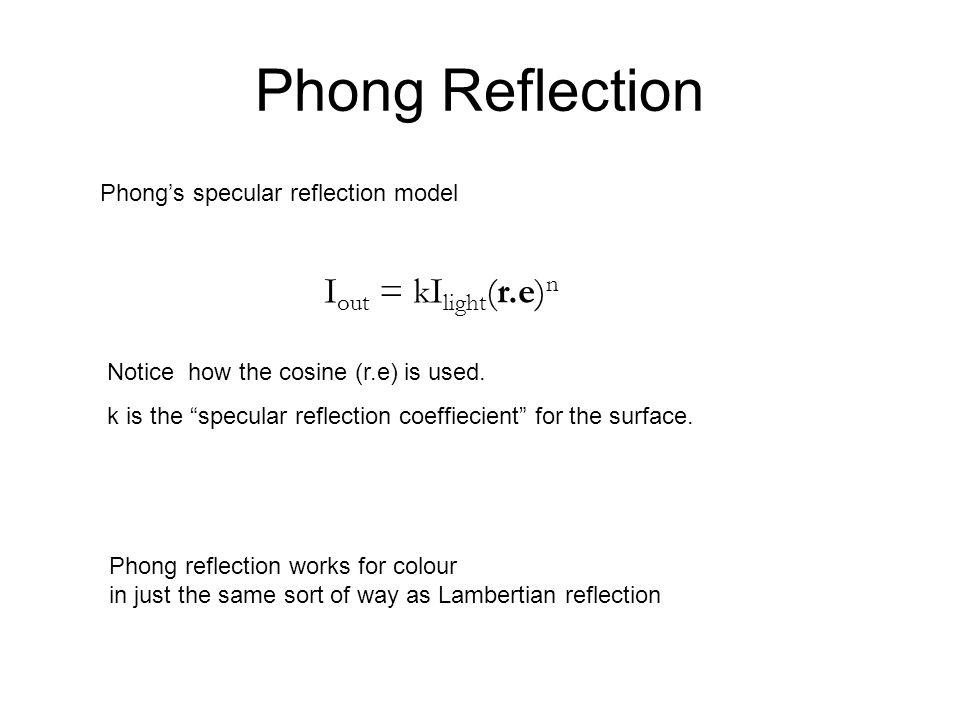 Phong Reflection Iout = kIlight(r.e)n
