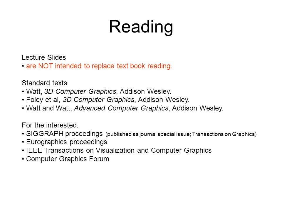 Reading Lecture Slides are NOT intended to replace text book reading.