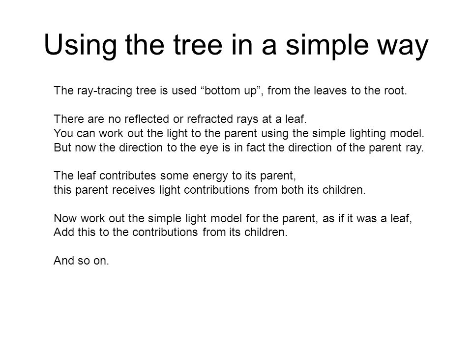 Using the tree in a simple way