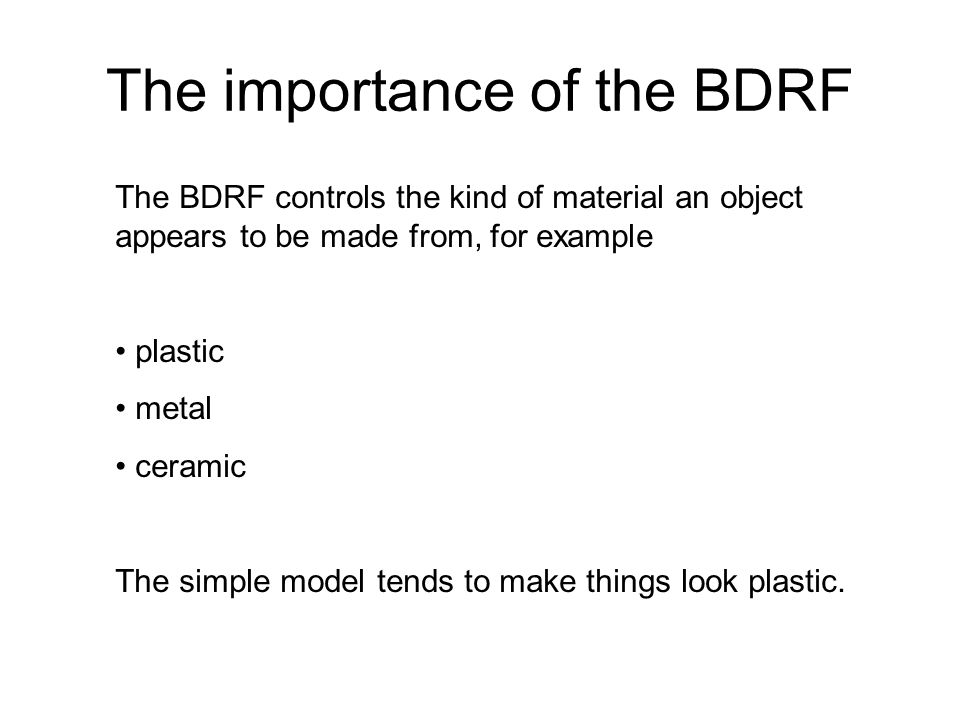 The importance of the BDRF