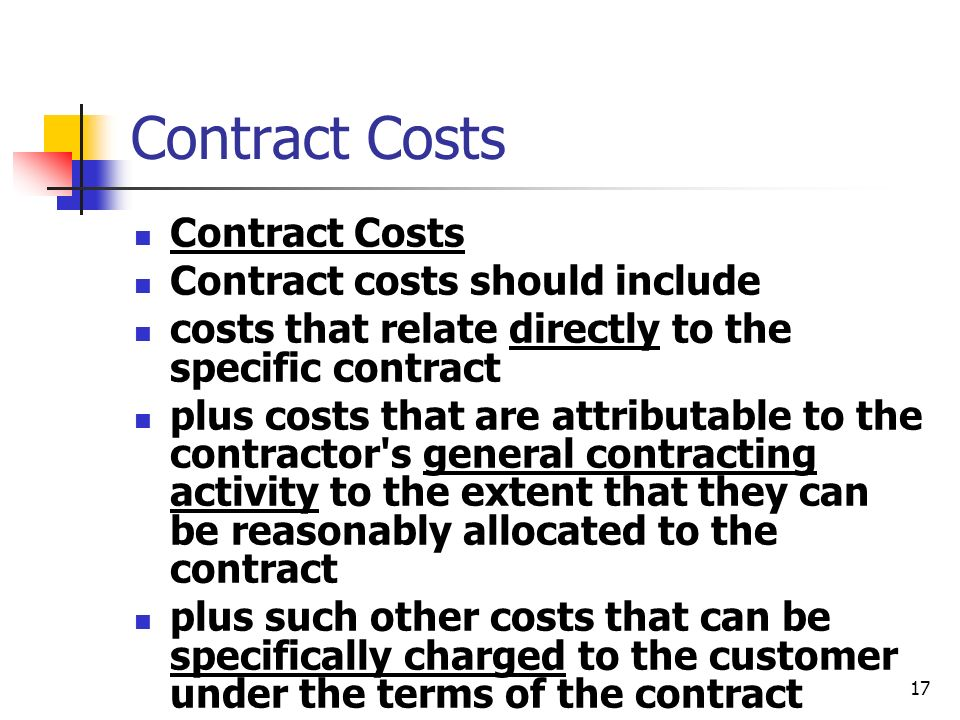 Contract Costs Contract Costs Contract costs should include