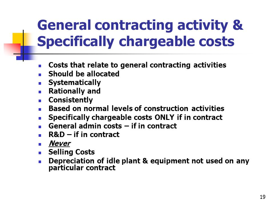 General contracting activity & Specifically chargeable costs
