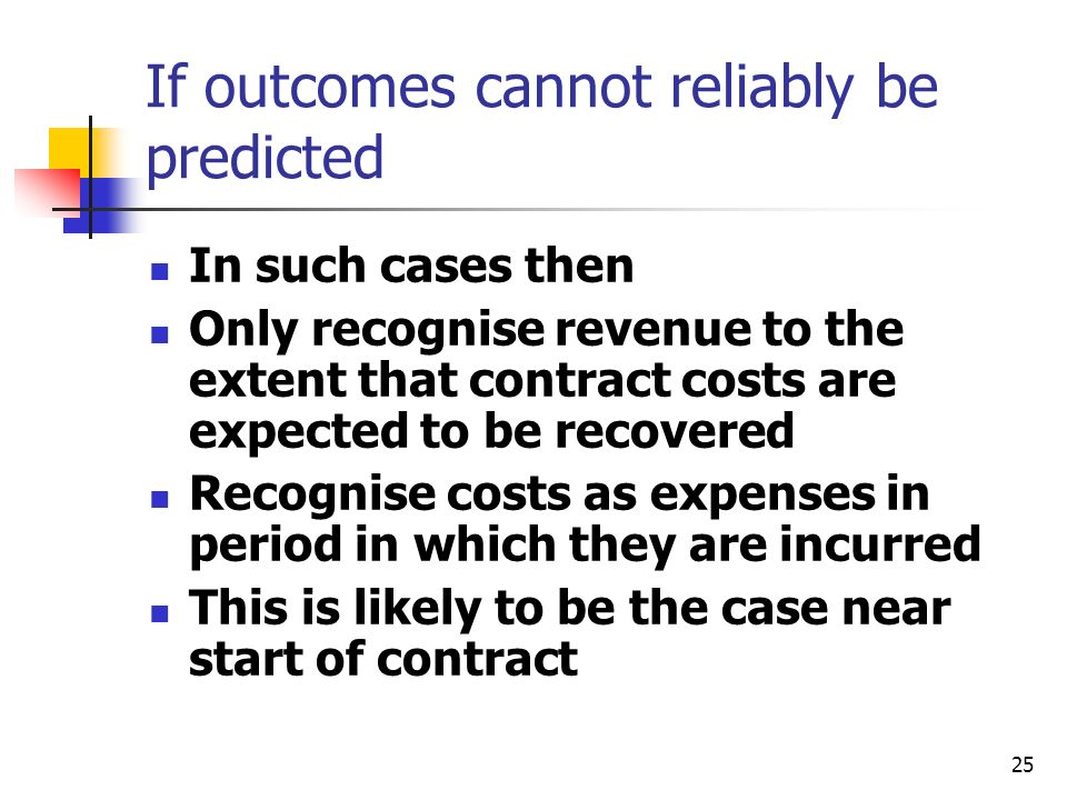 If outcomes cannot reliably be predicted