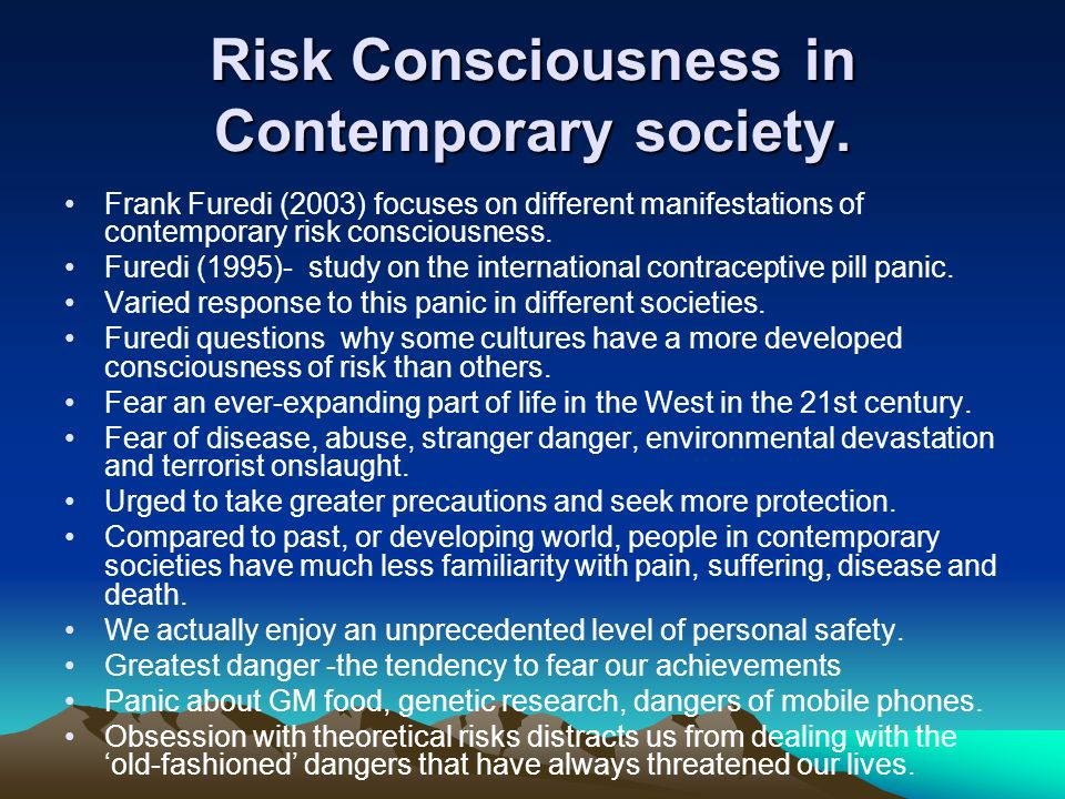 Risk Consciousness in Contemporary society.