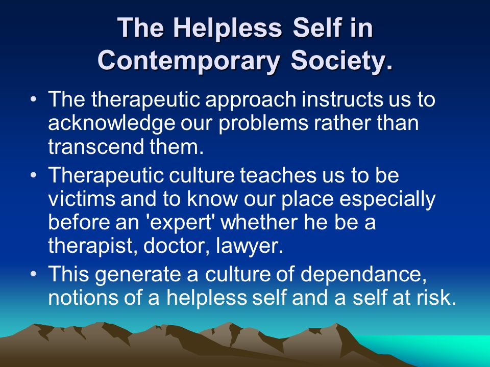 The Helpless Self in Contemporary Society.