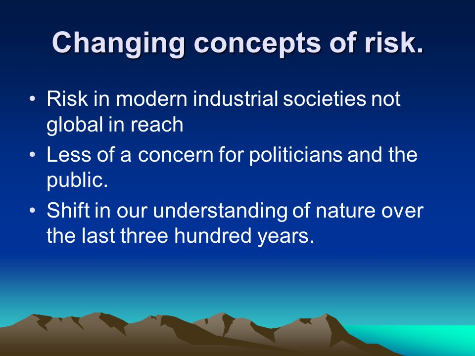 Changing concepts of risk.