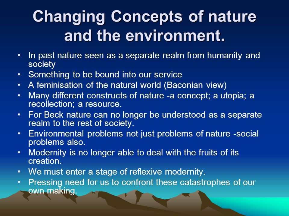 Changing Concepts of nature and the environment.