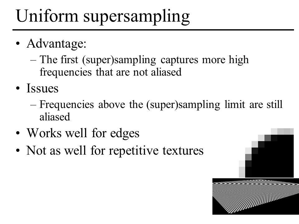 Uniform supersampling