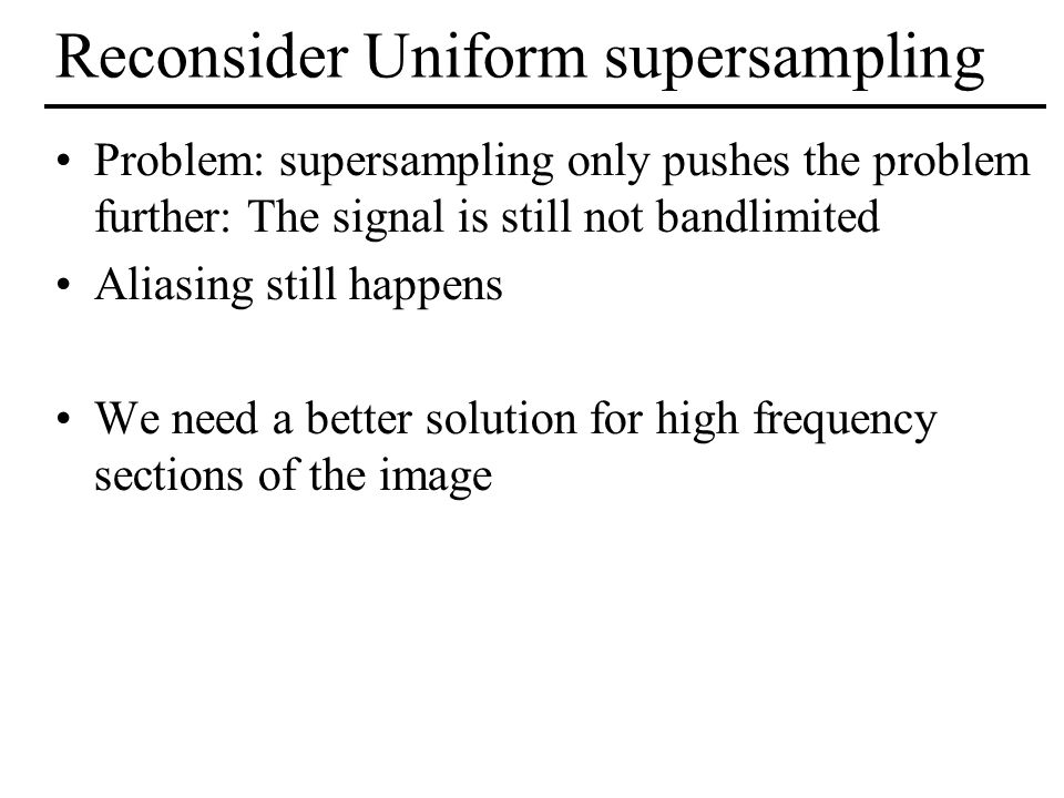 Reconsider Uniform supersampling