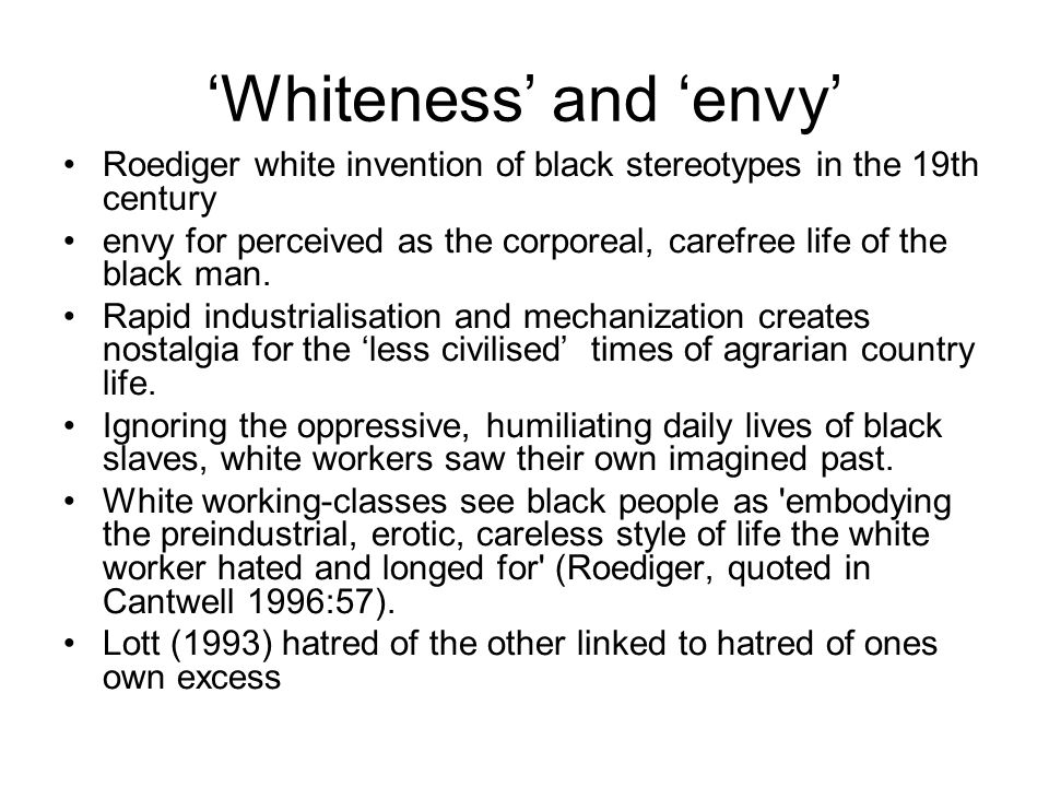 'Whiteness' and 'envy'