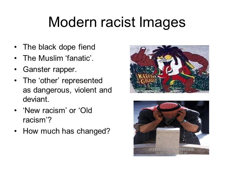 Modern racist Images The black dope fiend The Muslim 'fanatic'.