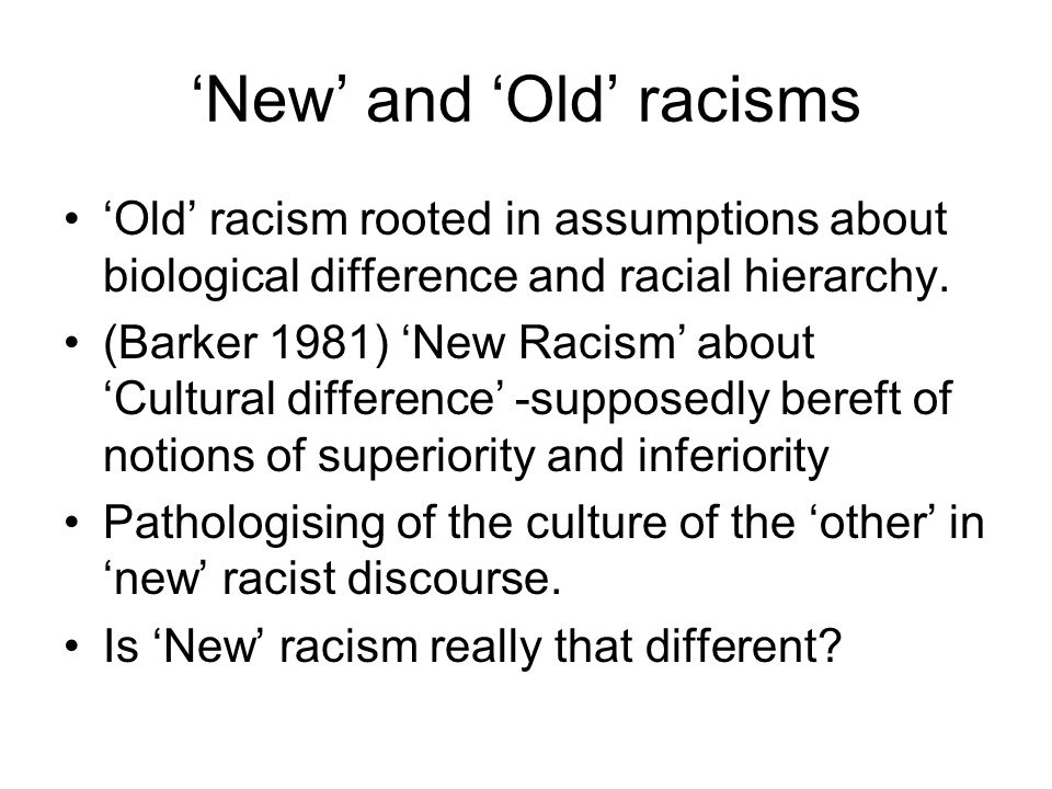 'New' and 'Old' racisms