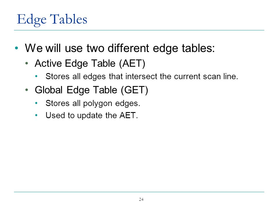 Edge Tables We will use two different edge tables: