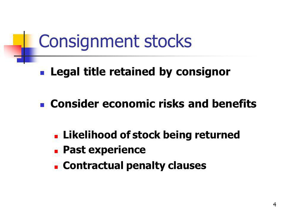 Consignment stocks Legal title retained by consignor