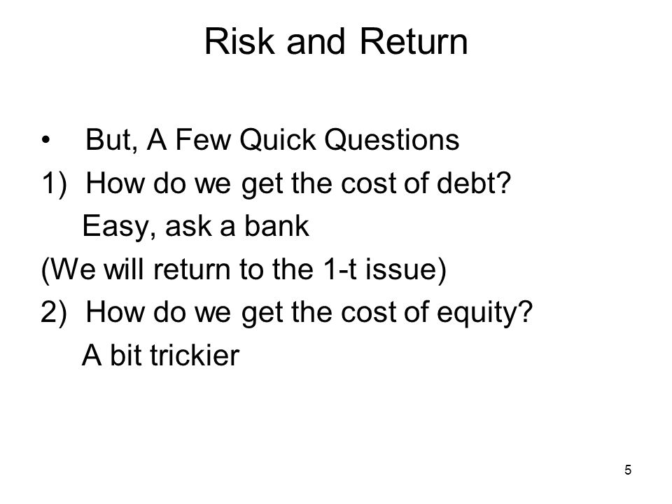 Risk and Return But, A Few Quick Questions