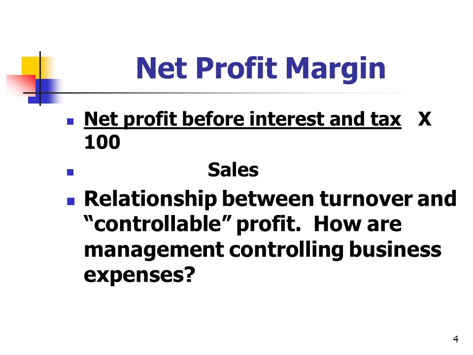 Net Profit Margin Net profit before interest and tax X 100. Sales.