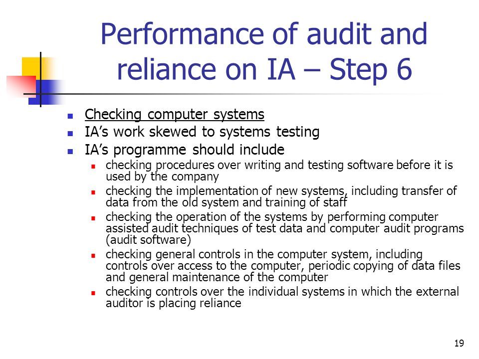 Performance of audit and reliance on IA – Step 6