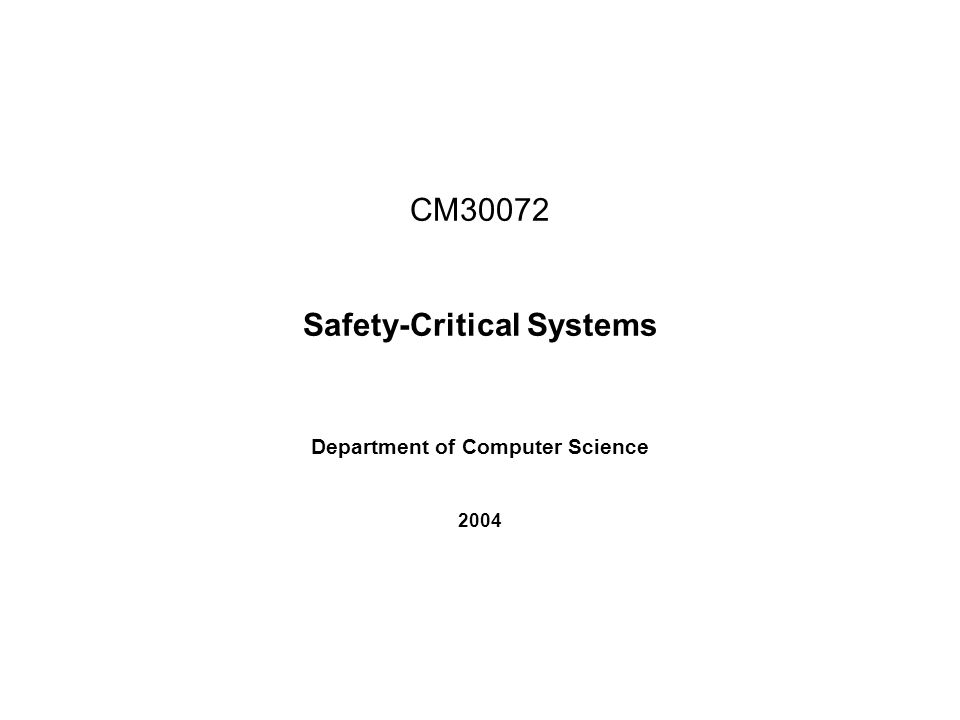 Safety-Critical Systems Department of Computer Science