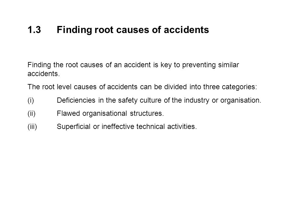 1.3 Finding root causes of accidents