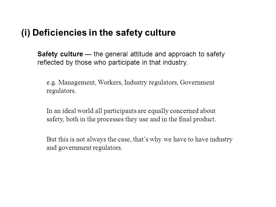 (i) Deficiencies in the safety culture