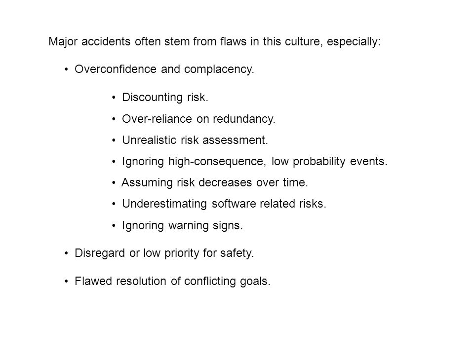 Major accidents often stem from flaws in this culture, especially: