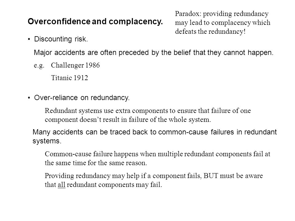 Overconfidence and complacency.