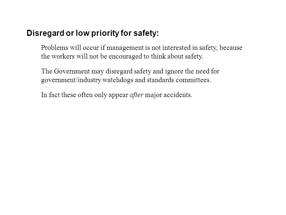 Disregard or low priority for safety: