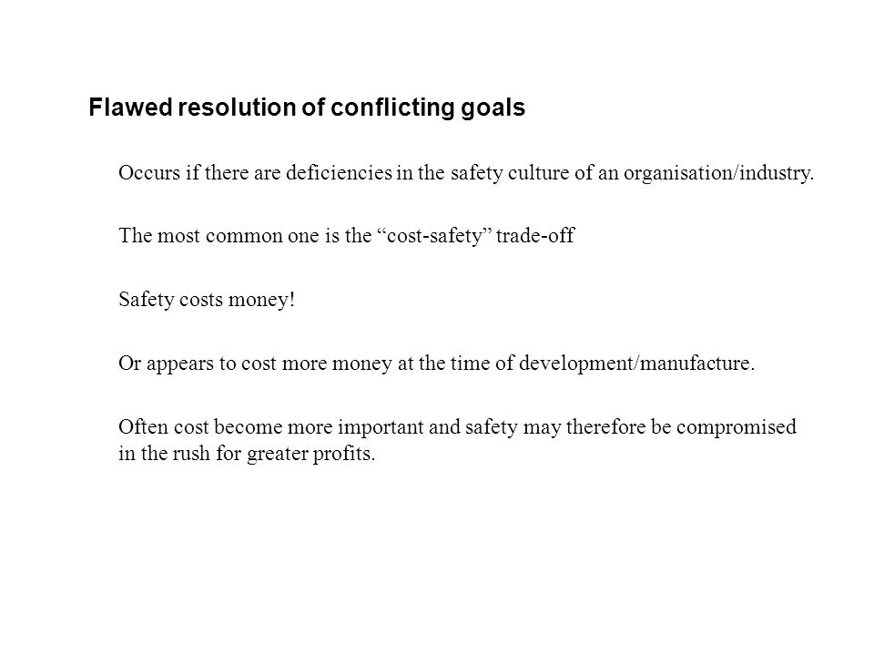 Flawed resolution of conflicting goals