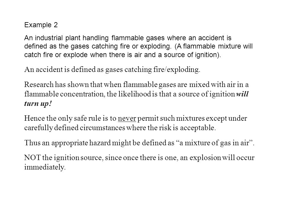 An accident is defined as gases catching fire/exploding.
