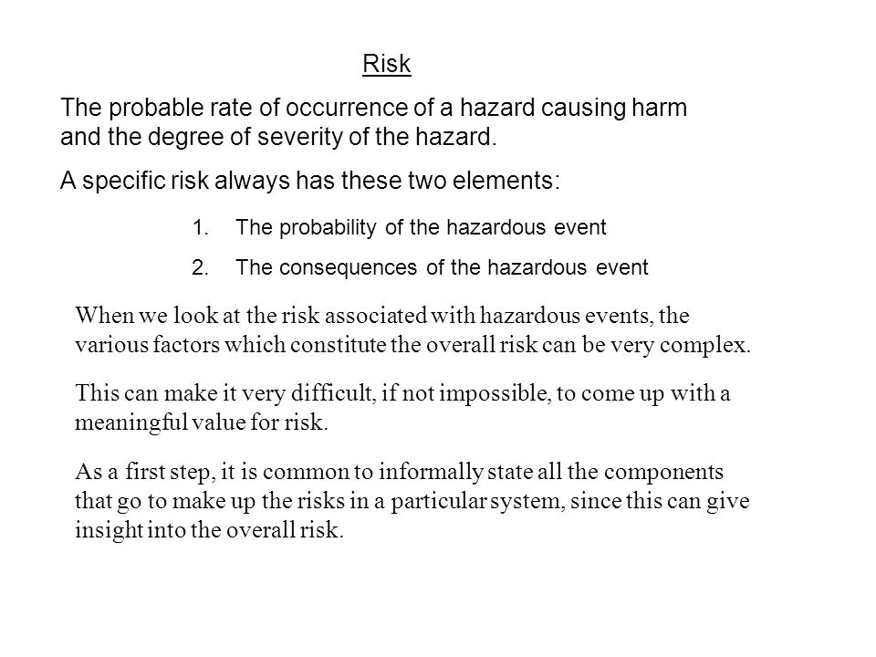 A specific risk always has these two elements: