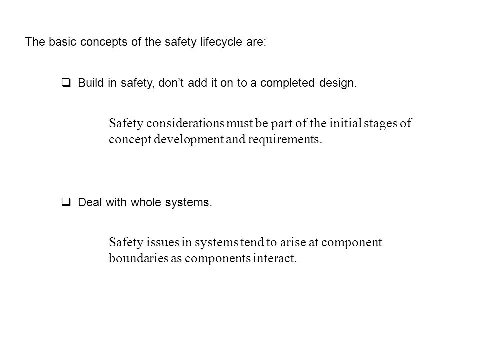The basic concepts of the safety lifecycle are: