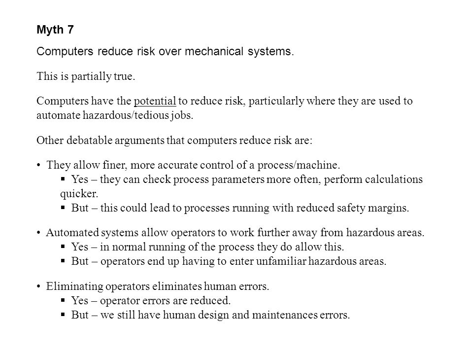 Myth 7 Computers reduce risk over mechanical systems. This is partially true.