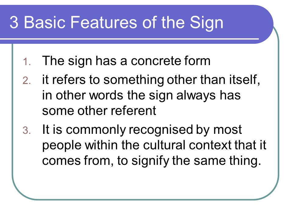 3 Basic Features of the Sign