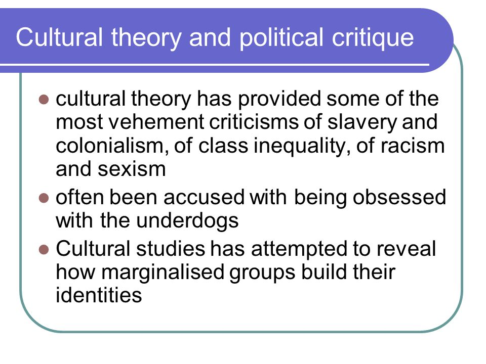 Cultural theory and political critique