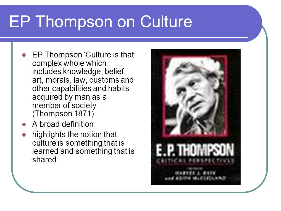 EP Thompson on Culture