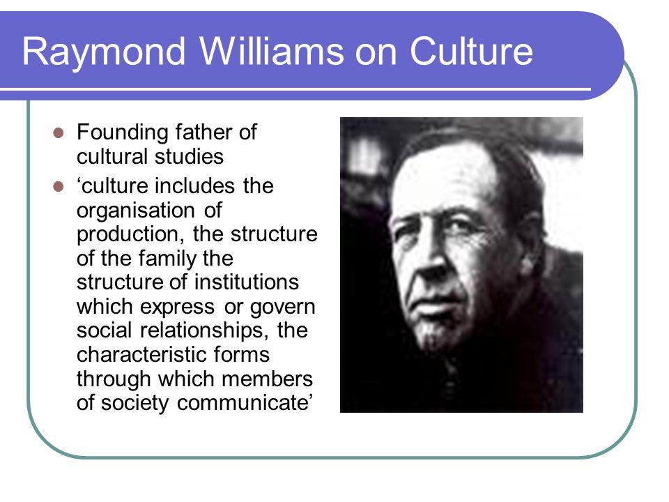 Raymond Williams on Culture