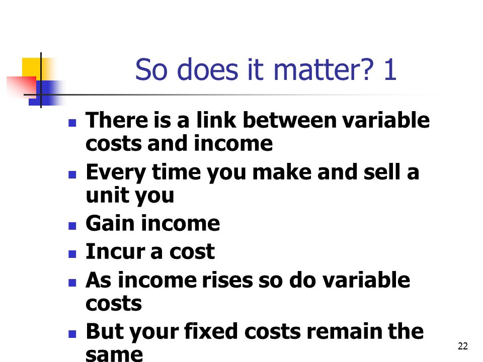 So does it matter 1 There is a link between variable costs and income