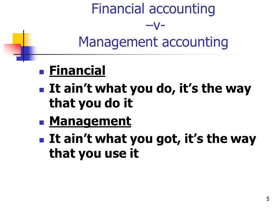 Financial accounting –v- Management accounting