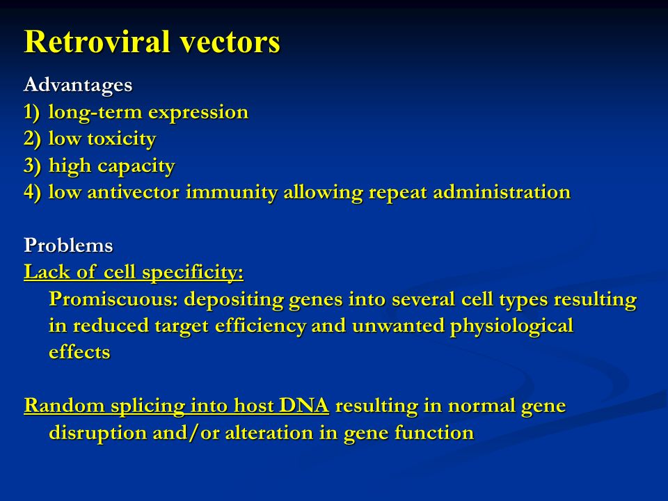 Retroviral vectors Advantages long-term expression low toxicity