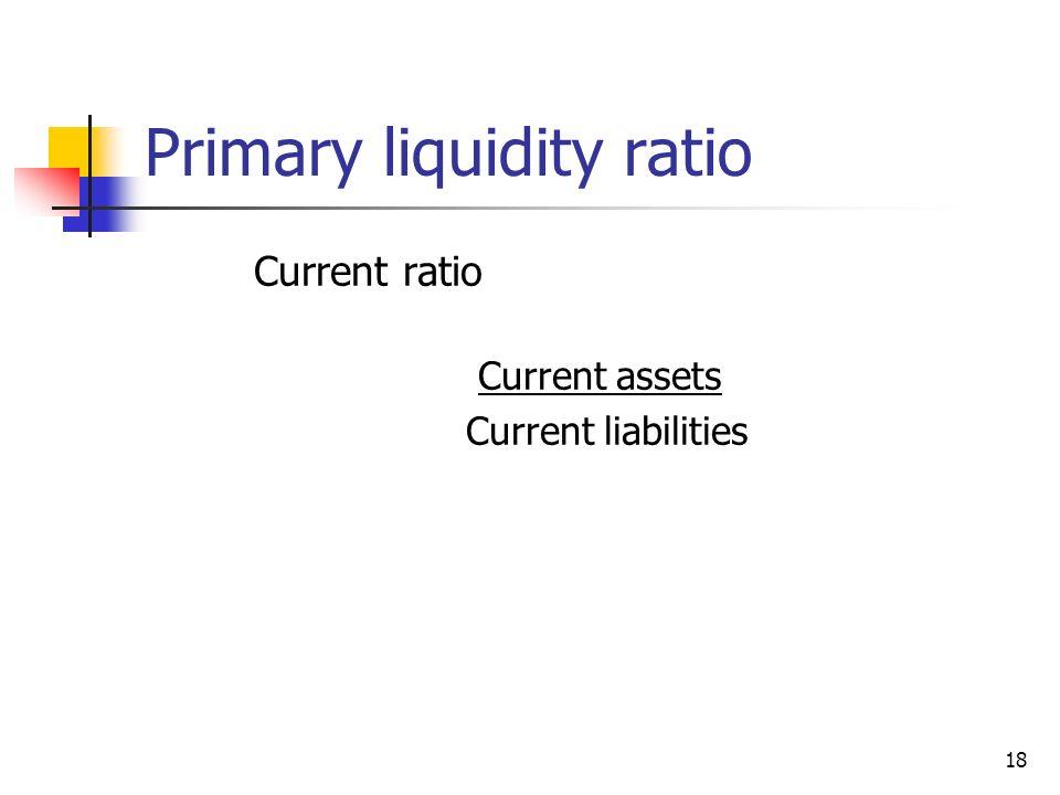 Primary liquidity ratio