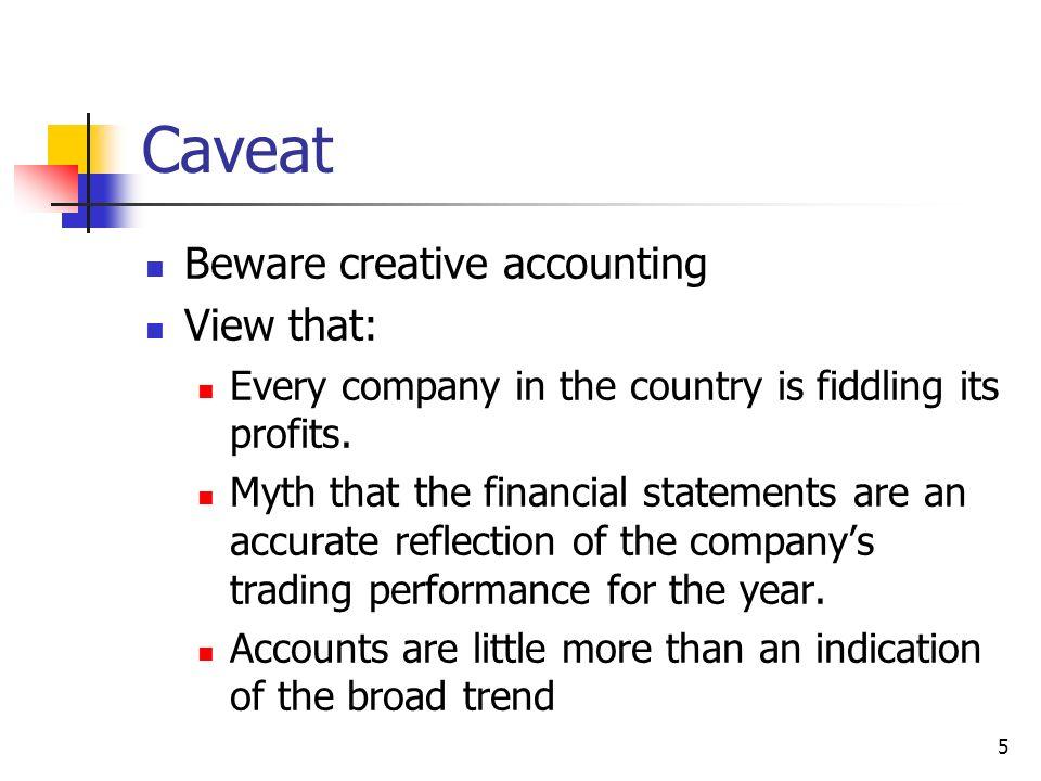 Caveat Beware creative accounting View that: