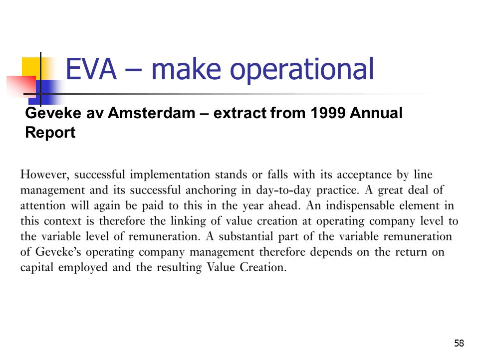 EVA – make operational Geveke av Amsterdam – extract from 1999 Annual Report