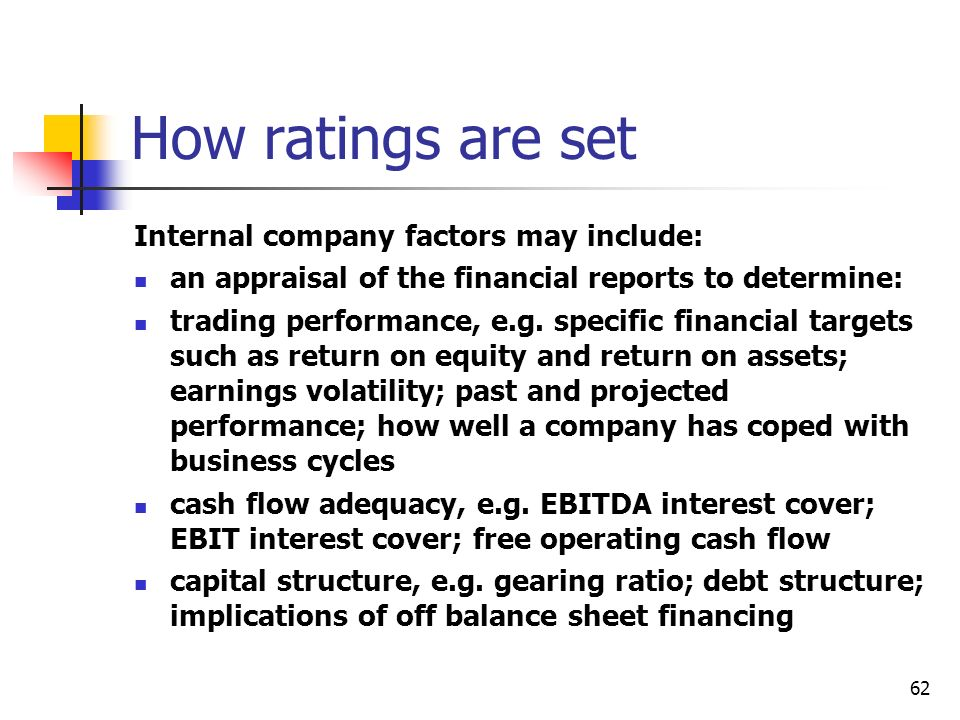 How ratings are set Internal company factors may include:
