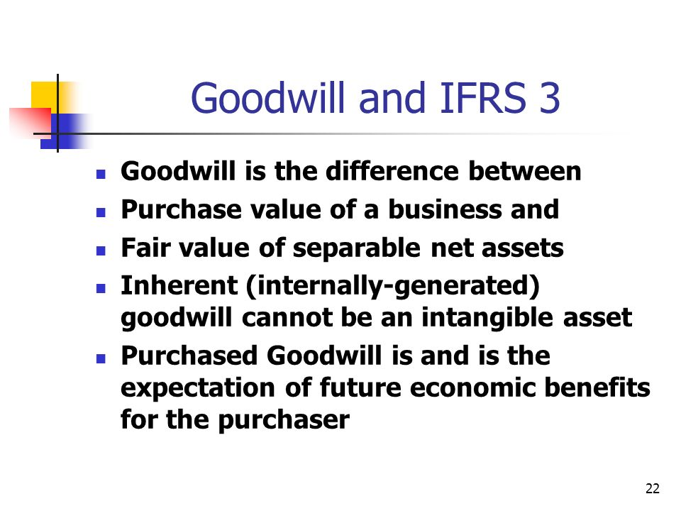 Goodwill and IFRS 3 Goodwill is the difference between