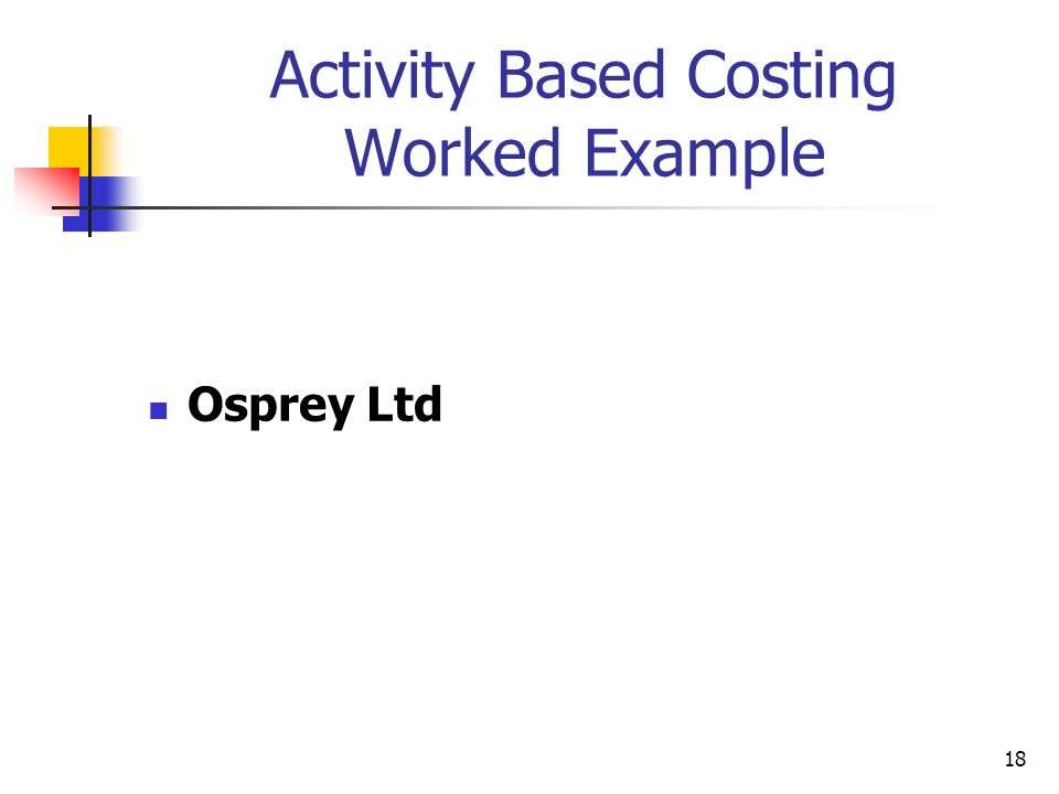 Activity Based Costing Worked Example