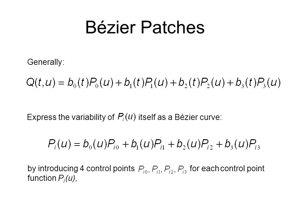 Bézier Patches Generally: