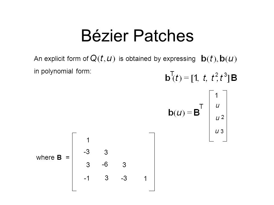 Bézier Patches An explicit form of is obtained by expressing