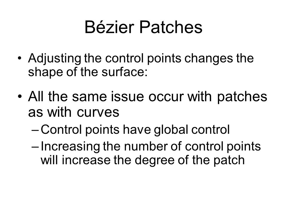 Bézier Patches All the same issue occur with patches as with curves