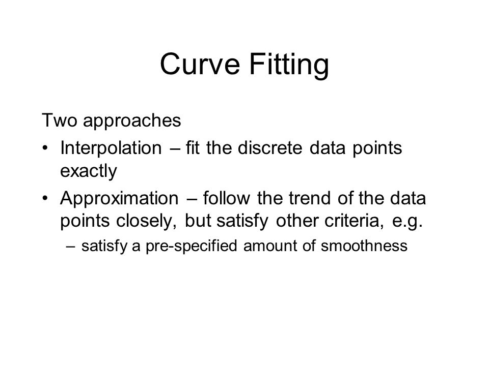 Curve Fitting Two approaches