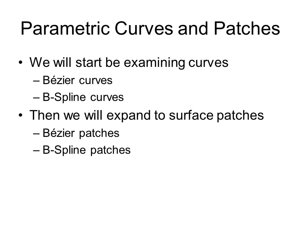 Parametric Curves and Patches